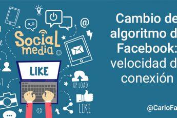 Cambio de algoritmo de Facebook: valorará la velocidad de conexión